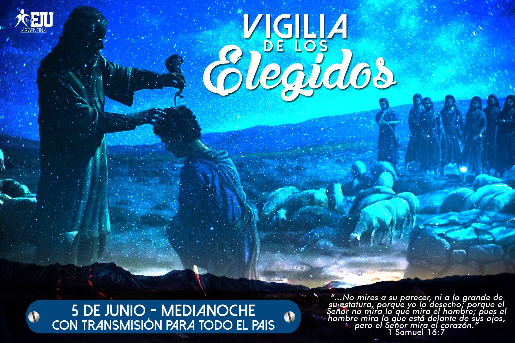 VIGILIA DE LOS ELEGIDOS